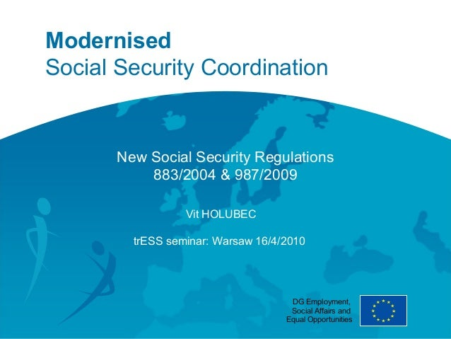 2010 - New Social Security Regulations 883/2004 & 987/2009