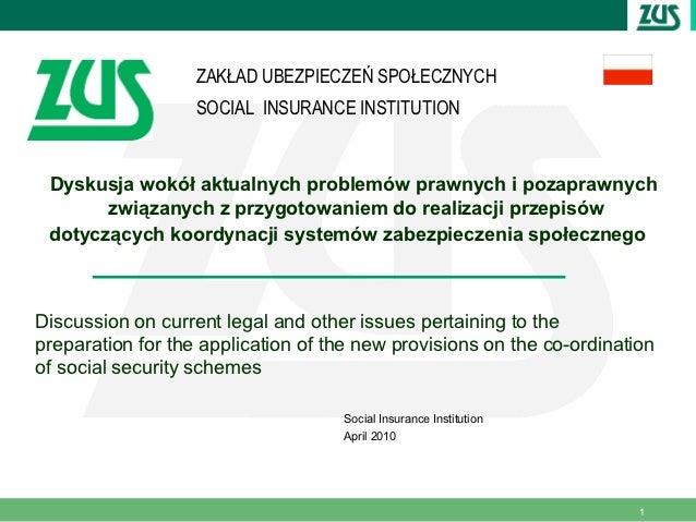 ZAKŁAD UBEZPIECZEŃ SPOŁECZNYCH                      SOCIAL INSURANCE INSTITUTION Dyskusja wokół aktualnych problemów prawn...