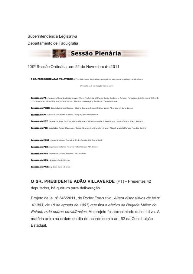Superintendência Legislativa Departamento de Taquigrafia  100ª Sessão Ordinária, em 22 de Novembro de 2011 O SR. PRESIDENT...