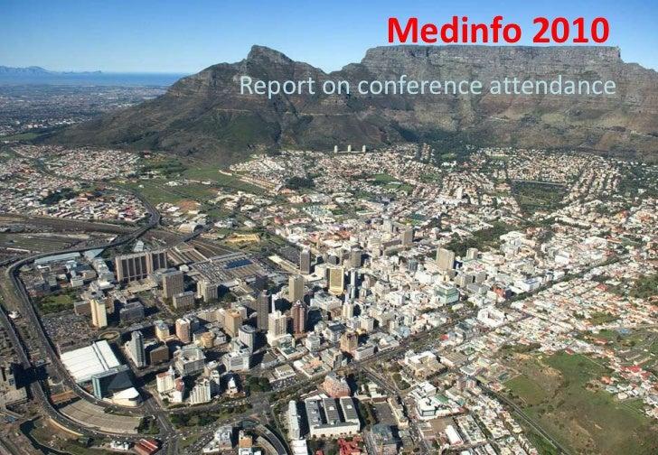 Medinfo 2010<br />Report on conference attendance<br />