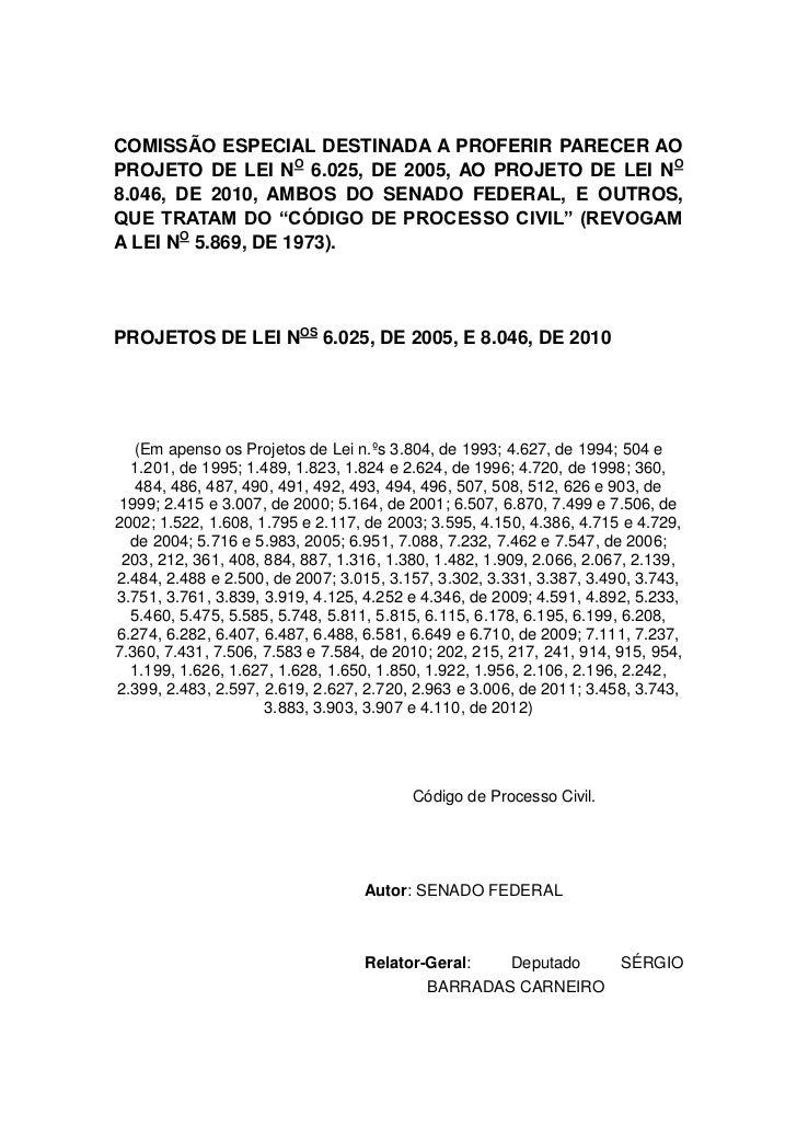 COMISSÃO ESPECIAL DESTINADA A PROFERIR PARECER AOPROJETO DE LEI NO 6.025, DE 2005, AO PROJETO DE LEI NO8.046, DE 2010, AMB...