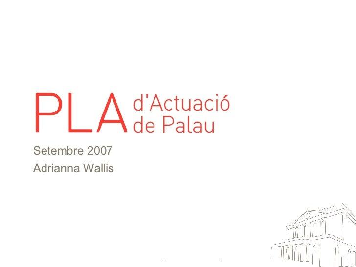 <ul><li>Setembre 2007 </li></ul><ul><li>Adrianna Wallis </li></ul>