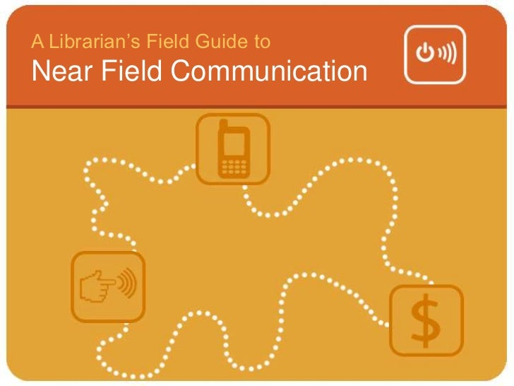 PLA 2012: Librarian's Field Guide to Near Field Communication