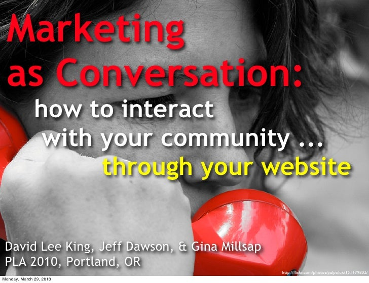 Marketing  as Conversation:               how to interact                with your community ...                     throu...