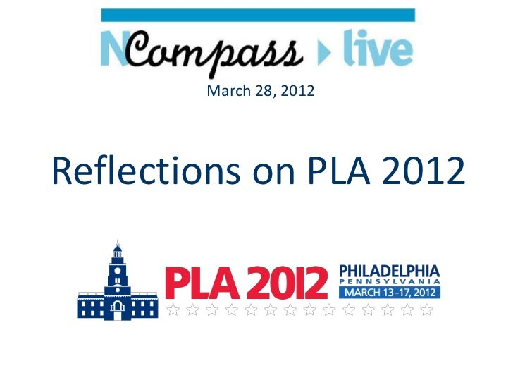 March 28, 2012Reflections on PLA 2012