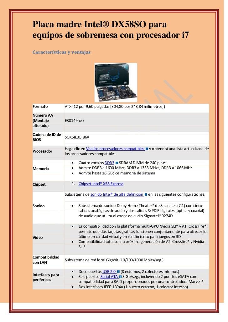 Placa madre Intel® DX58SO para equipos de sobremesa con procesador i7<br />2053590592455Características y ventajas<br />Fo...