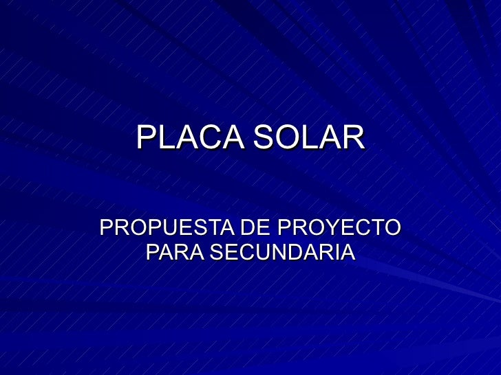 PLACA SOLAR PROPUESTA DE PROYECTO PARA SECUNDARIA