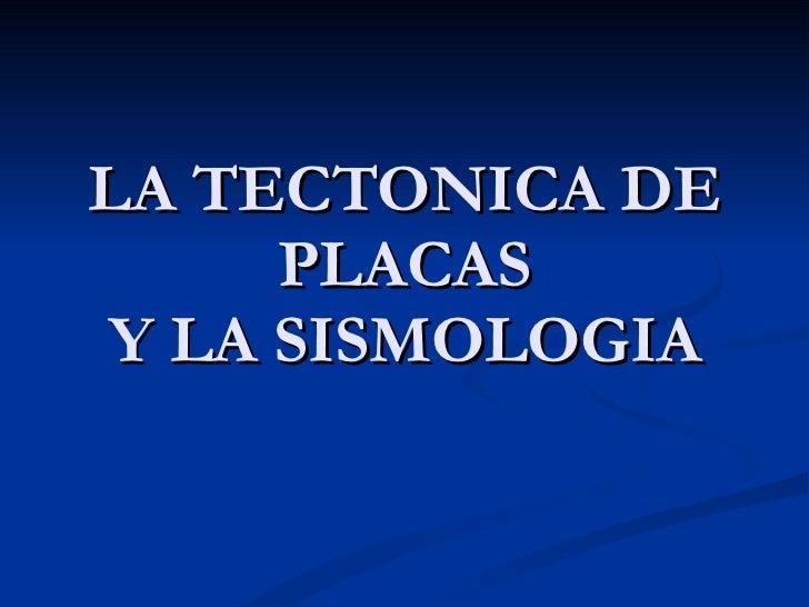 LA TECTONICA DE PLACAS Y LA SISMOLOGIA Grupo Avatecsys S.A. de C.V.