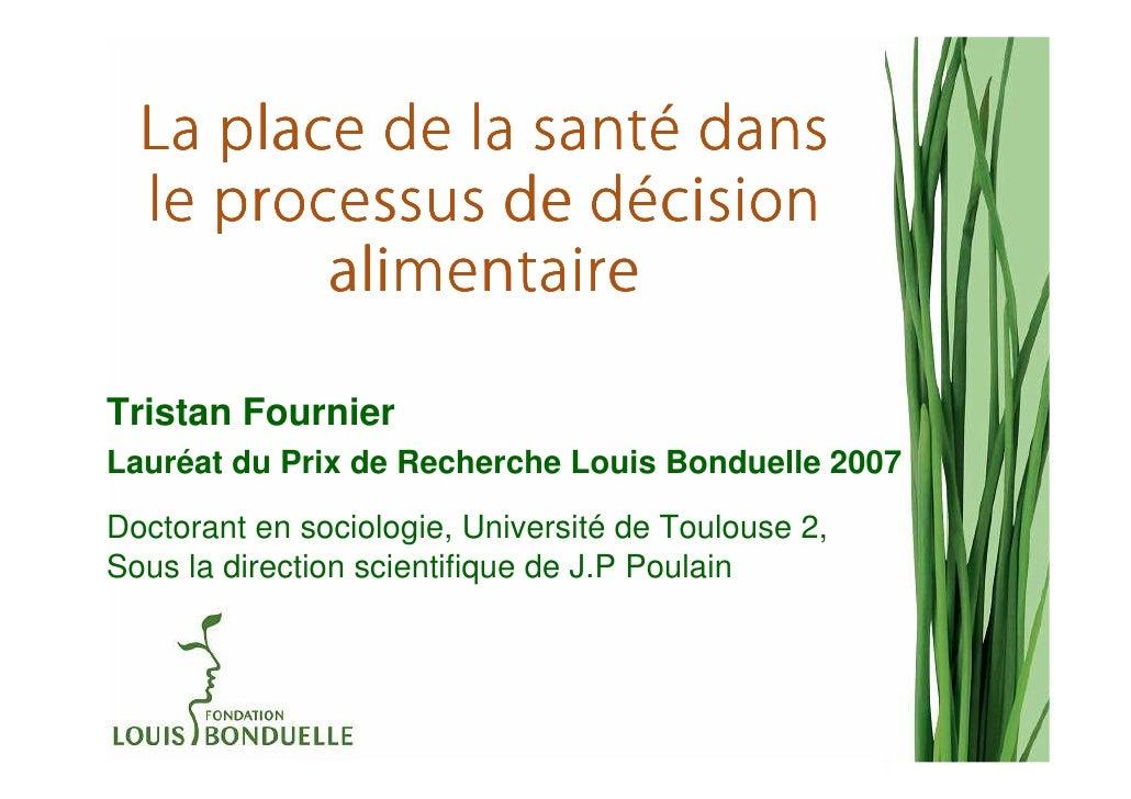 santé  La place de la santé dans                   dé  le processus de décision         alimentaireTristan FournierLauréat...