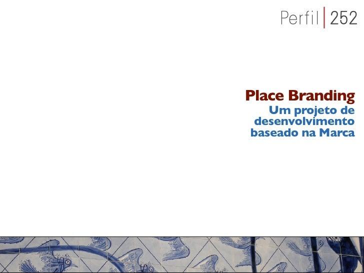 Place Branding    Um projeto de desenvolvimento baseado na Marca