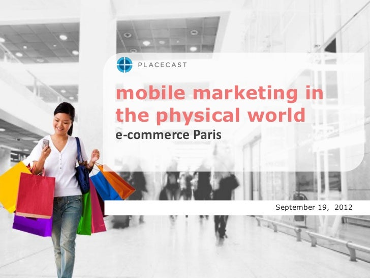 mobile marketing inthe physical worlde-commerce Paris                   September 19, 2012