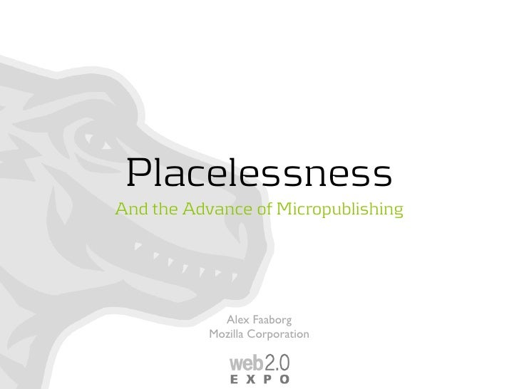 Placelessness and the Advance of Micropublishing