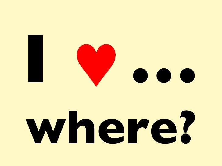 I   …  where?