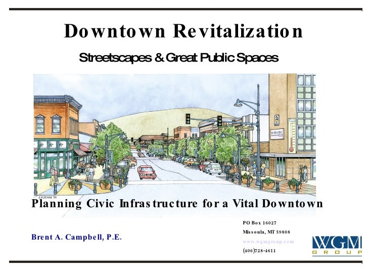 Downtown Revitalization Streetscapes & Great Public Spaces   Planning Civic Infrastructure for a Vital Downtown Brent A. C...