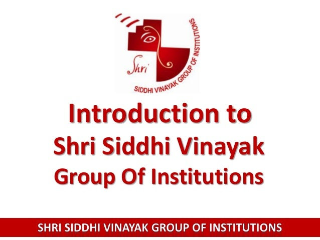 Introduction to Shri Siddhi Vinayak Group Of Institutions