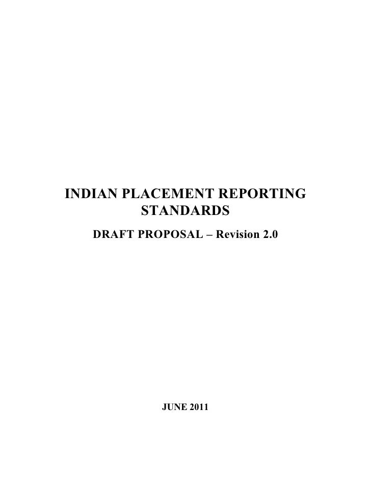 INDIAN PLACEMENT REPORTING         STANDARDS   DRAFT PROPOSAL – Revision 2.0             JUNE 2011