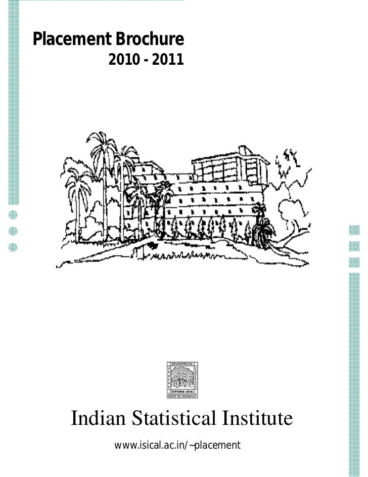 Placement Brochure         2010 - 2011    Indian Statistical Institute         www.isical.ac.in/~placement