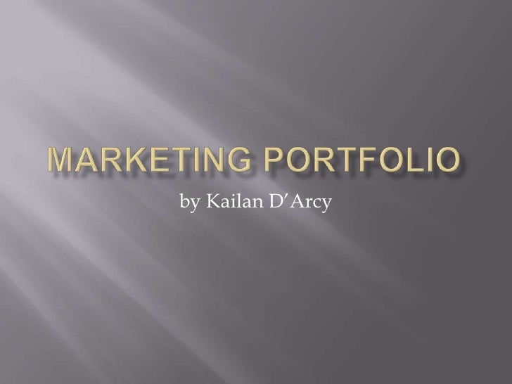 Marketing Portfolio<br />by Kailan D'Arcy<br />