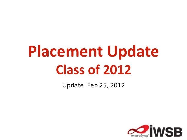 Placement Update   Class of 2012    Update Feb 25, 2012