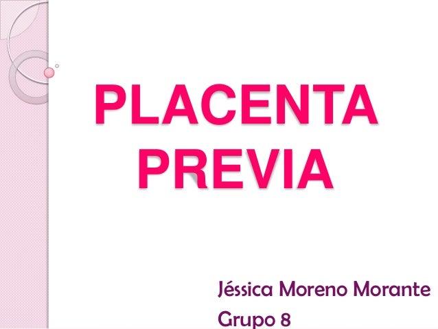 Jéssica Moreno Morante Grupo 8 PLACENTA PREVIA