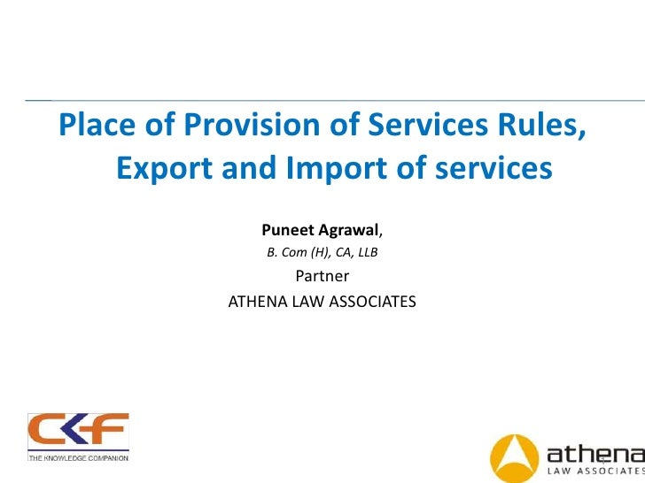 Place of Provision of Services Rules,    Export and Import of services              Puneet Agrawal,               B. Com (...