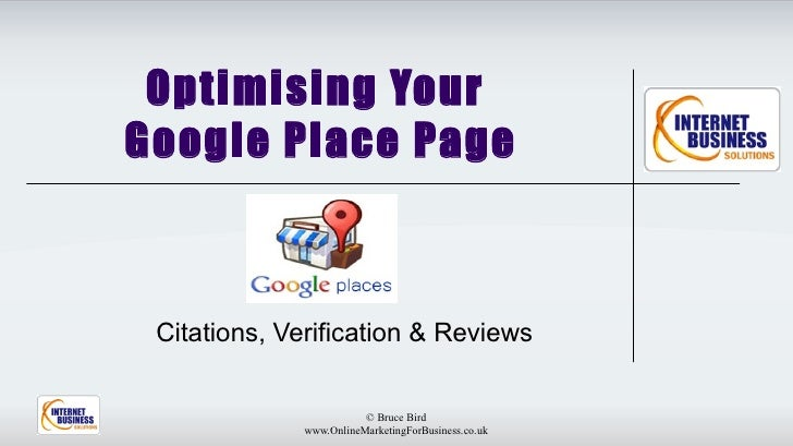Optimising YourGoogle Place Page Citations, Verification & Reviews                        © Bruce Bird             www.Onl...
