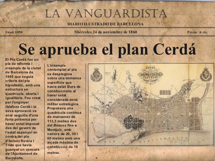 Miércoles 24 de noviembre de 1860 Fund. 1850 Precio  6 cts. Se aprueba el plan Cerdá El Pla Cerdà fou un pla de reforma i ...
