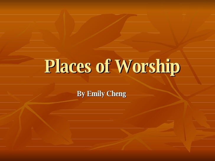 Places of Worship By Emily Cheng