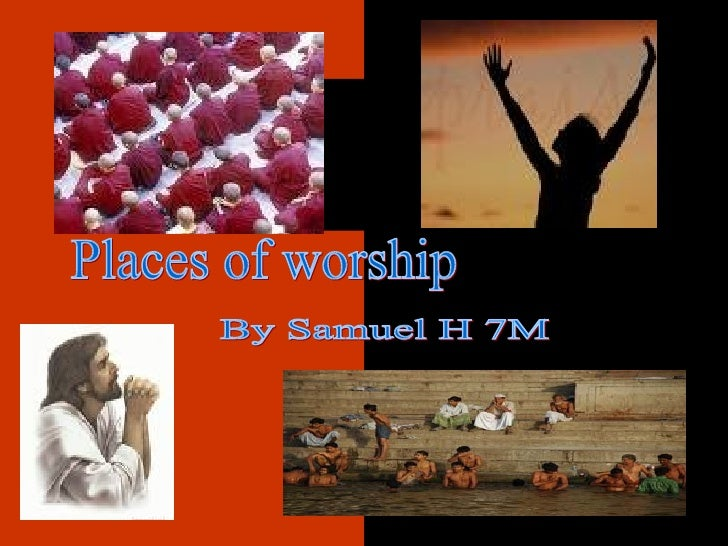 Places of worship By Samuel H 7M
