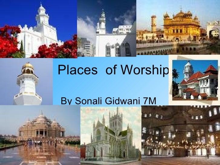 Places  of Worship By Sonali Gidwani 7M