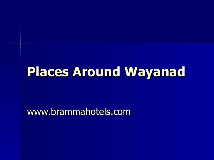 Places Around  Wayanad www.brammahotels.com