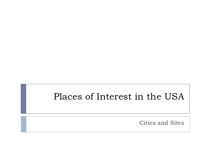 Places of Interest in the USA                   Cities and Sites