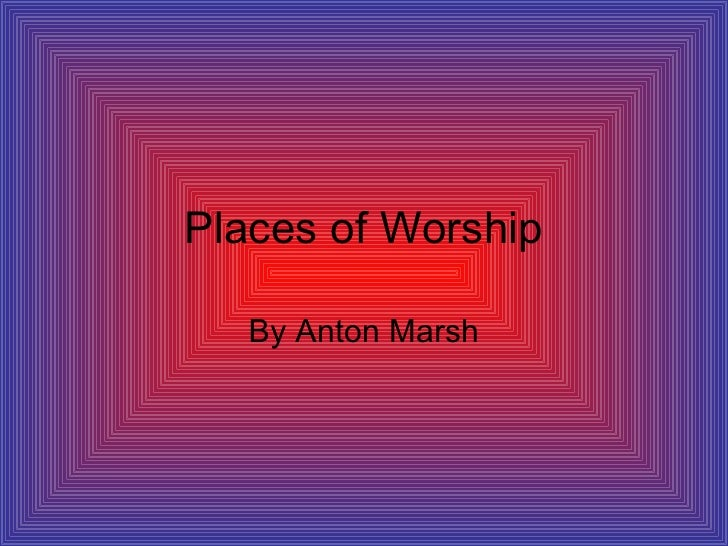 Places of Worship By Anton Marsh