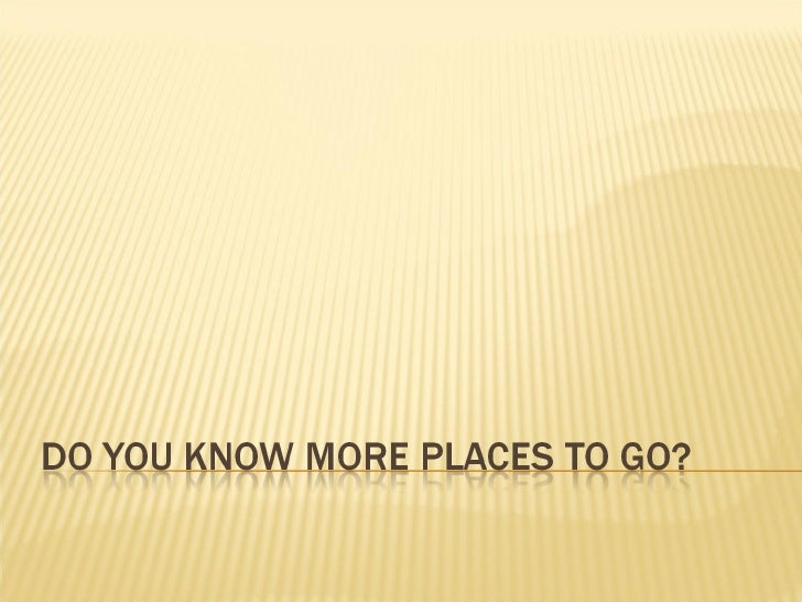 Places To Go   2nd Activity