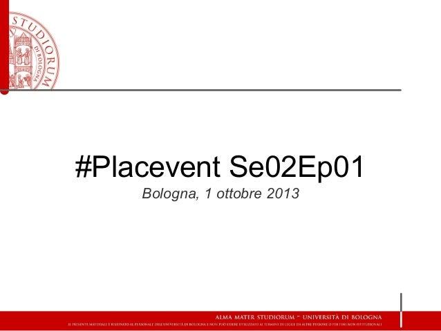#Placevent Se02Ep01 Bologna, 1 ottobre 2013