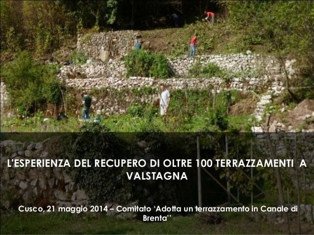 Plachetka andeneria popular y urbana: Lésperienza del recupero di oltre - 100 terrazzamenti a Valstagna