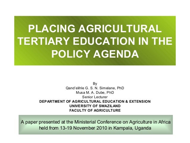 PLACING AGRICULTURALTERTIARY EDUCATION IN THE     POLICY AGENDA                                   By                   Qan...