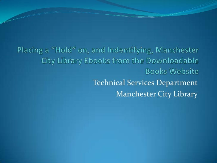Technical Services Department      Manchester City Library