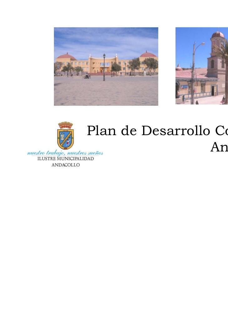 Plan de Desarrollo Comunal                  Andacollo                     2008 - 2011                                   1