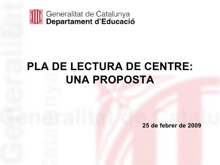 Pla de Lectura de Centre. Joan Badia. Departament d'Educació. Generalitat de Catalunya