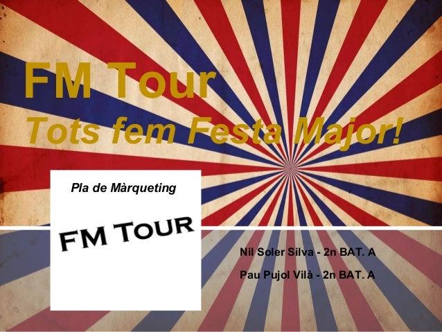 Pla de Màrqueting - FM Tour