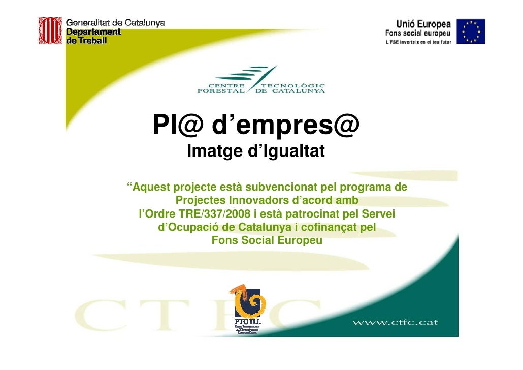 """Pl@ d'empres@           Imatge d'Igualtat """"Aquest projecte està subvencionat pel programa de          Projectes Innovadors..."""