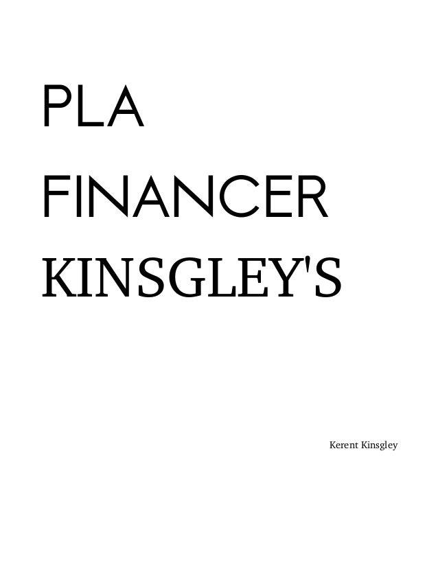 PLA FINANCER KINSGLEY'S KerentKinsgley