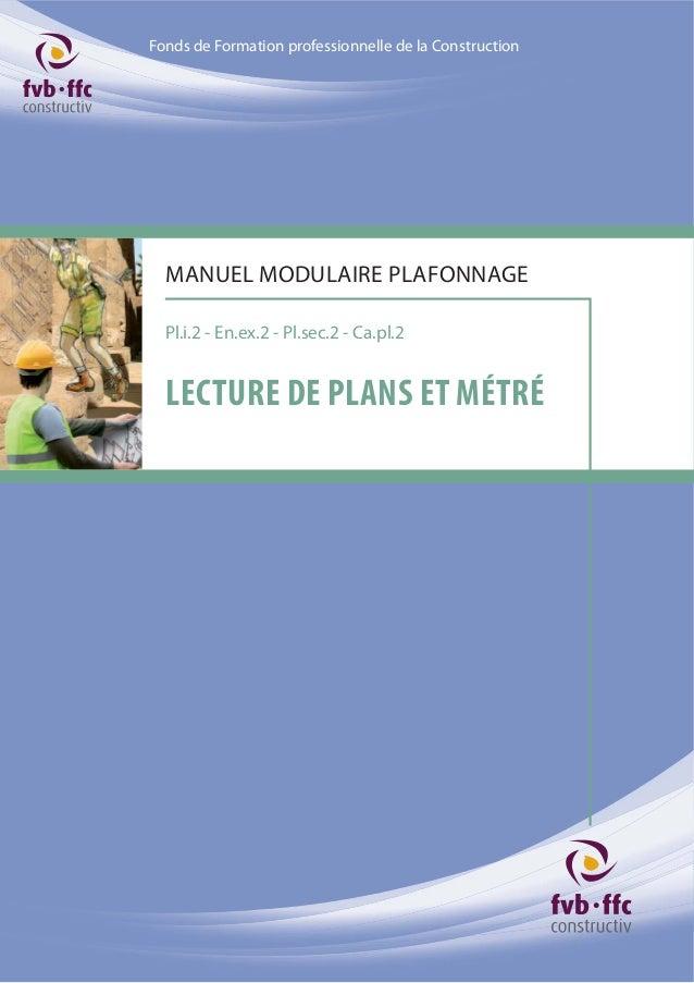 Fonds de Formation professionnelle de la Construction Pl.i.2 - En.ex.2 - Pl.sec.2 - Ca.pl.2 LECTURE DE PLANS ET MÉTRÉ MANU...