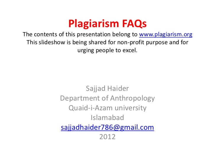 Plagiarism FAQsThe contents of this presentation belong to www.plagiarism.org This slideshow is being shared for non-profi...