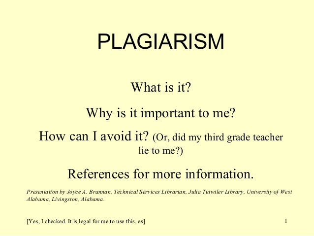 PLAGIARISM                                             What is it?                         Why is it important to me?     ...