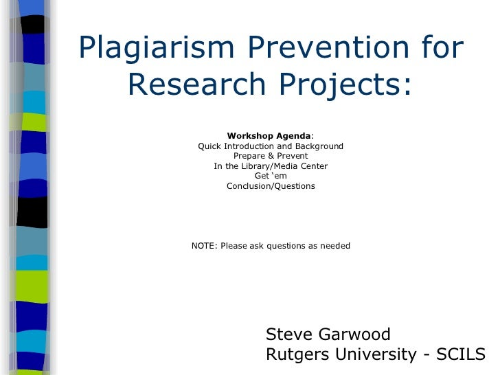 Plagiarism Prevention for Research Projects: Workshop Agenda : Quick Introduction and Background Prepare & Prevent In the ...