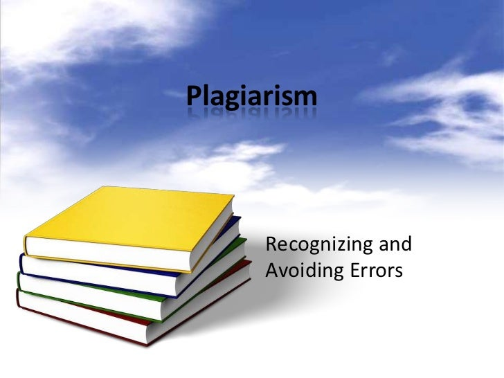 Plagiarism      Recognizing and      Avoiding Errors