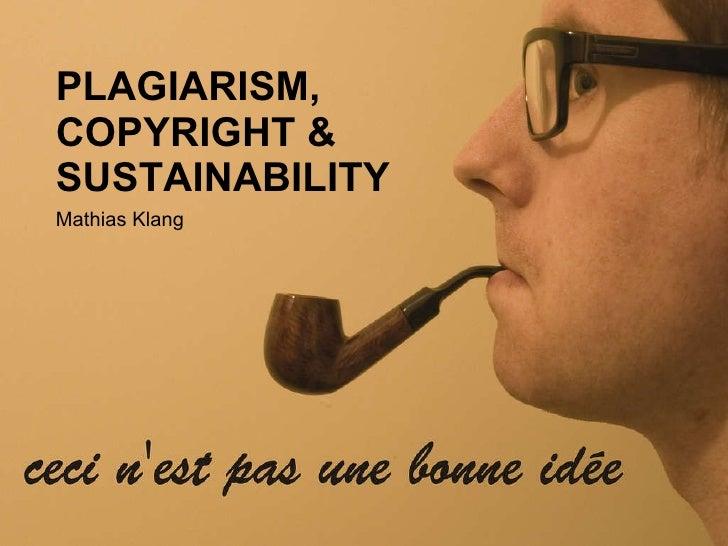 Plagiarism, Copyright & Sustainability