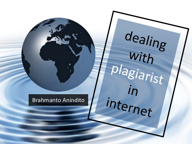 Dealing with Plagiarist in Internet